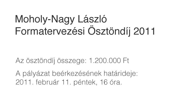 Moholy-Nagy László Formatervezési Ösztöndíj 2011